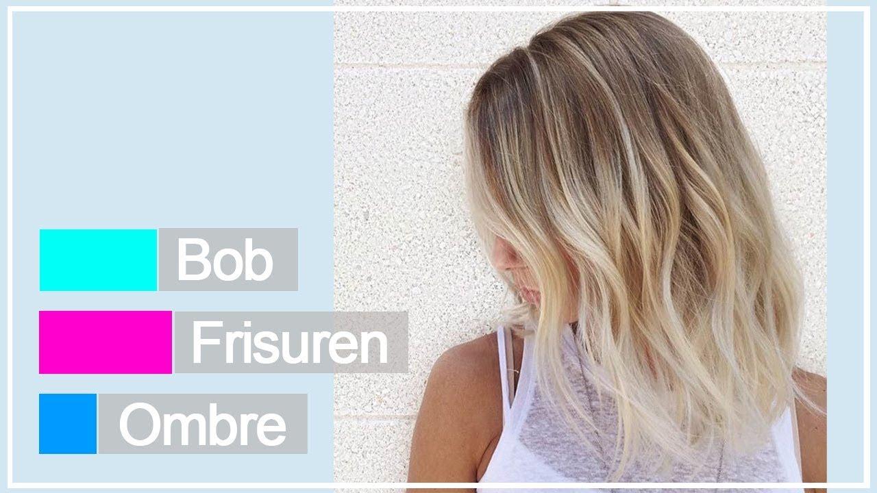 Bob Frisuren Ombre 2018 Youtube