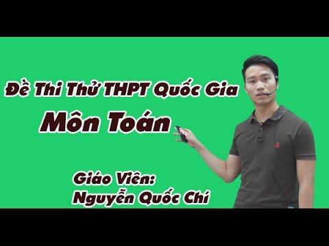 Chữa đề thi thử THPT Quốc Gia Môn Toán năm 2017 –  Thầy Nguyễn Quốc Chí