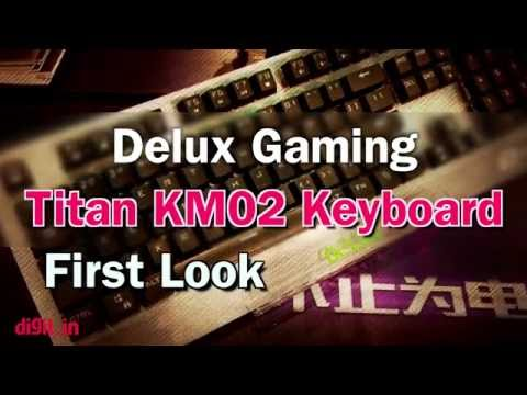 Delux Gaming Titan KM02 Keyboard First Look | Digit.in