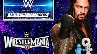 The Roman Reigns Heat / WWE Network Gains 1 Million / WWE Wrestlemania 31 Hype.
