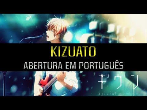 Abertura Em Português - GIVEN | Centimillimental   |  Kizuato  『Well Silva』