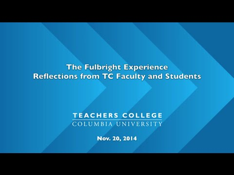 The Fulbright Experience - Reflections from TC Faculty and Students