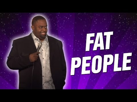 Fat People (Stand Up Comedy)