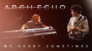 Arch Echo // My Heart Sometimes // Guitar and Keyboard Playthrough