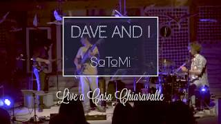 Trio SATOMI // Dave and I [live in Casa Chiaravalle]