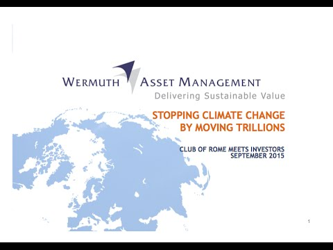 Stopping Climate Change by Moving Trillions (Jochen Wermuth, Wermuth Asset Management)