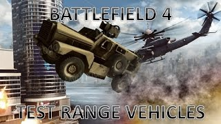 Battlefield 4 Test Range All Vehicles