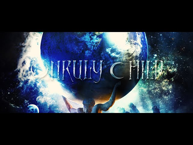 Unruly Child -