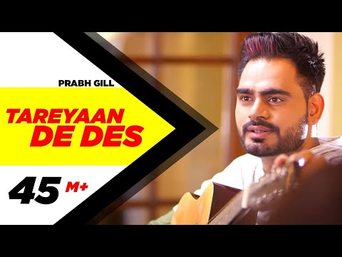 Tareyaan De Des ( Full Video ) | Prabh Gill | Maninder Kailey | Desi Routz | Sukh Sanghera Mp3