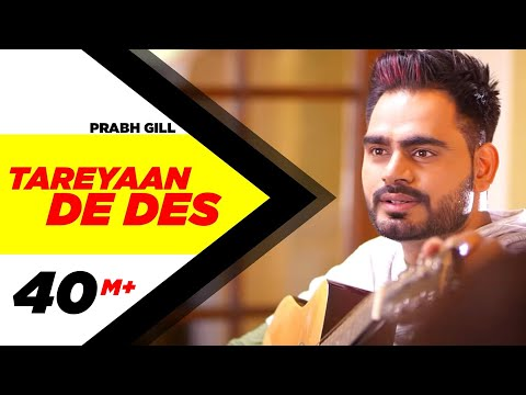 Mix - Tareyaan De Des ( Full Video ) | Prabh Gill | Maninder Kailey | Desi Routz | Sukh Sanghera