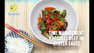Time Management: Broccoli Beef in Oyster Sauce - Jeremy Pang [Skill 038]