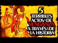 5 Terribles actos de venganza a través de la historia