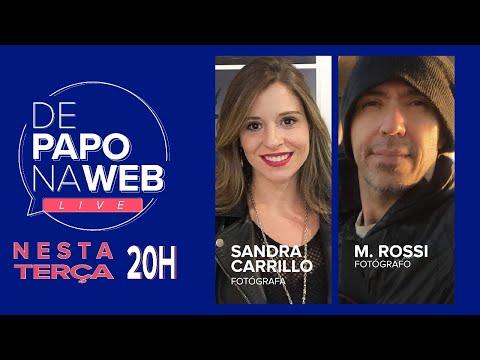 DE PAPO NA WEB LIVE - SANDRA CARRILHO & DE PAPO NA WEB LIVE - SANDRA CARRILLO & M. ROSSI