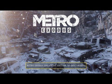 Metro Exodus Enhanced Edition, al descubierto (ES)