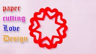 DIY Easy Paper Crafts | How to make Simple Paper Cutting Love Design craft art | Homemade ideas