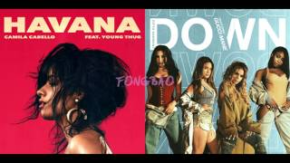 Down in Havana - Fifth Harmony/Camila Cabello (Mashup)