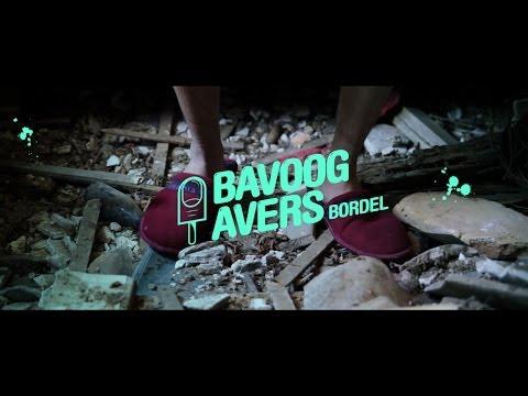 Youtube: Bavoog Avers – Bordel