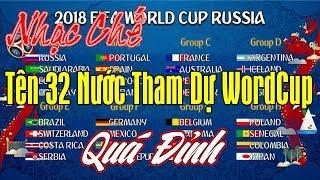 Nhạc Chế | Tên 32 Nước Tham Dự World Cup 2018 | Quá Đỉnh.