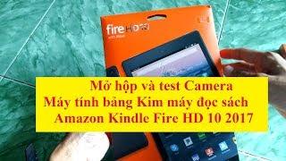 Mở hộp Amazon Kindle Fire HD 10 2017 Test camera unbox kindle fire hd 10 2017 trên tay