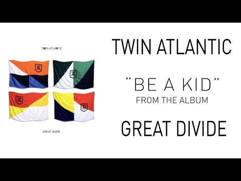 Music video Twin Atlantic - Be a Kid