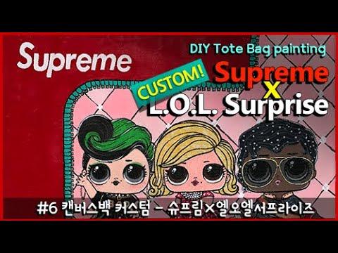 [CUSTOM] L.O.L. Surprise X Supreme Canvas tote bag painting - RoyBlythe
