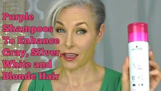 Purple Shampoo Recommendations to Enhance Gray, Silver, White or Blonde Hair