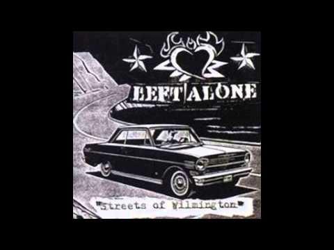 Left Alone -  Streets Of Wilmington (Full Album)