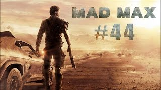 Mad Max walkthrough Ep44 - Where There is Smoke