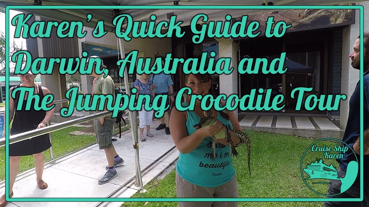 Karen's Quick Guide to Darwin, Australia and the Jumping Crocodile tour