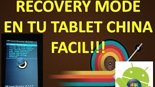 ENTRA AL MODO RECOVERY EN TU TABLET CHINA FACILMENTE!!!!