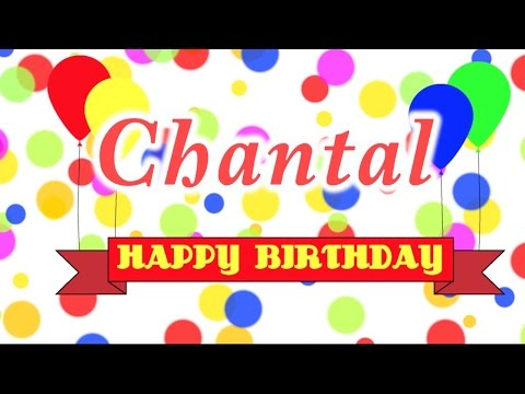 Happy Birthday Chantal Song