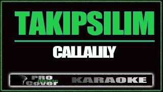 Takipsilim - CALLALILY (KARAOKE)