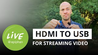 HDMI to USB for streaming video