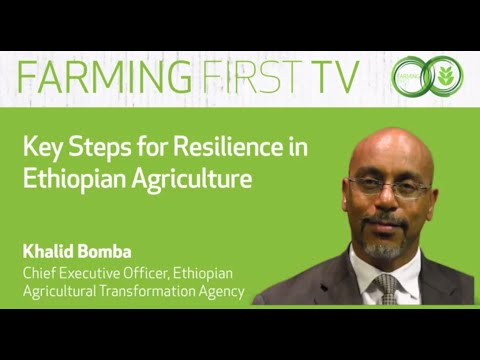 Key Steps for Resilience in Ethiopian Agriculture with Khalid Bomba