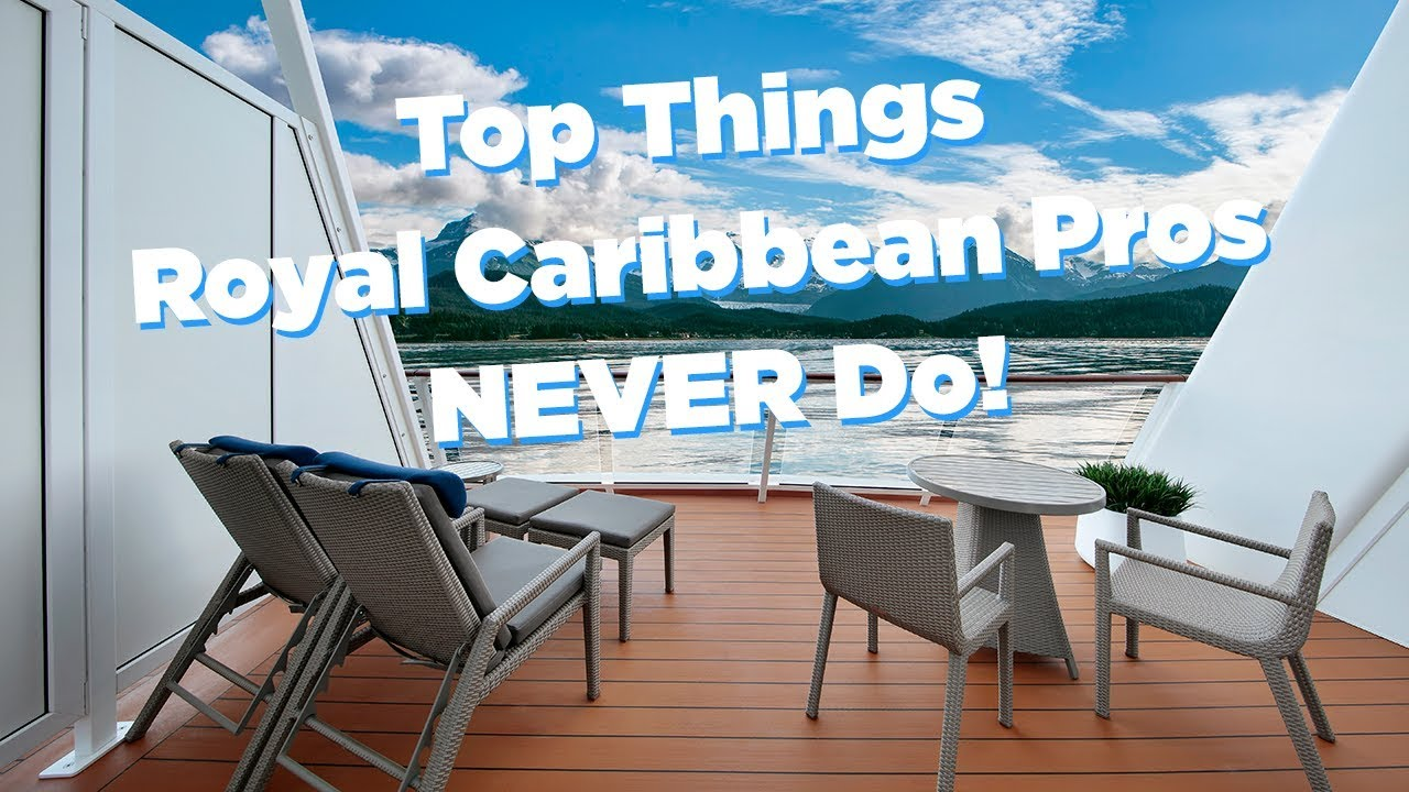 Things Royal Caribbean Pros NEVER Do -- And Neither Should YOU!