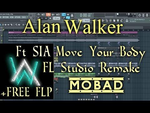 Sia - Move Your Body (ALAN WALKER REMIX) Full FL STUDIO Remake + FLP