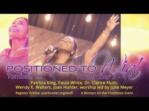 Positioned to Win! Women on the Frontlines with Joan Hunter, Patricia King, Paula White & More