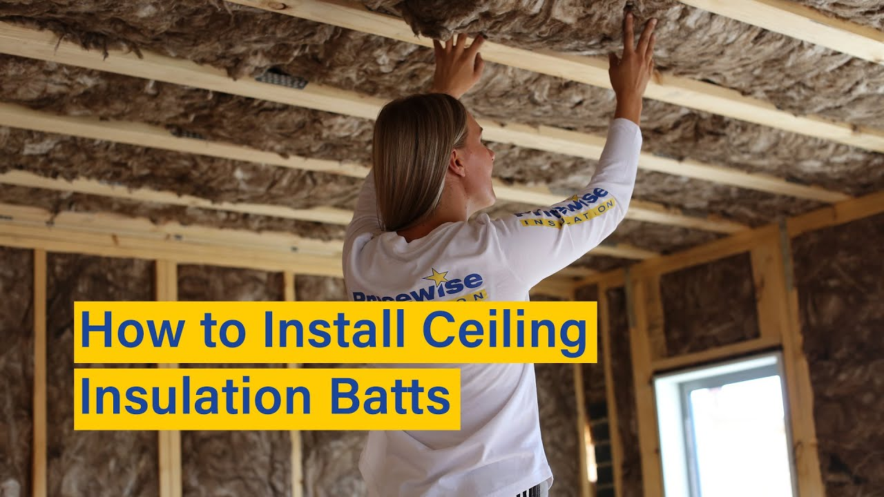 How To Install Ceiling Insulation Batts