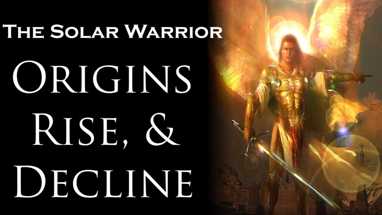 The Solar Warrior - Prologue of Origins, Rise & Decline