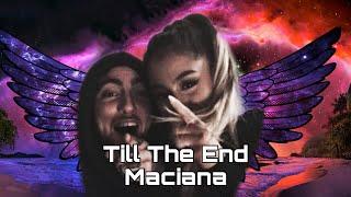 Maciana | till the end | Ariana Grande & Mac Miller tribute | Jessie Ware