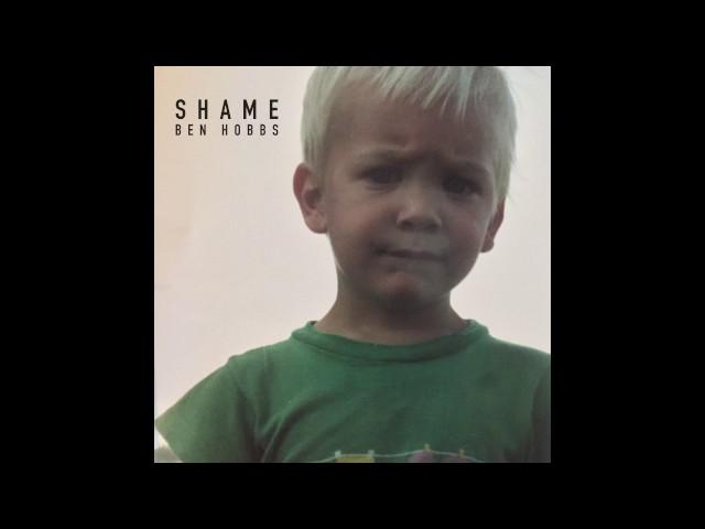 Ben Hobbs - Shame (Audio)