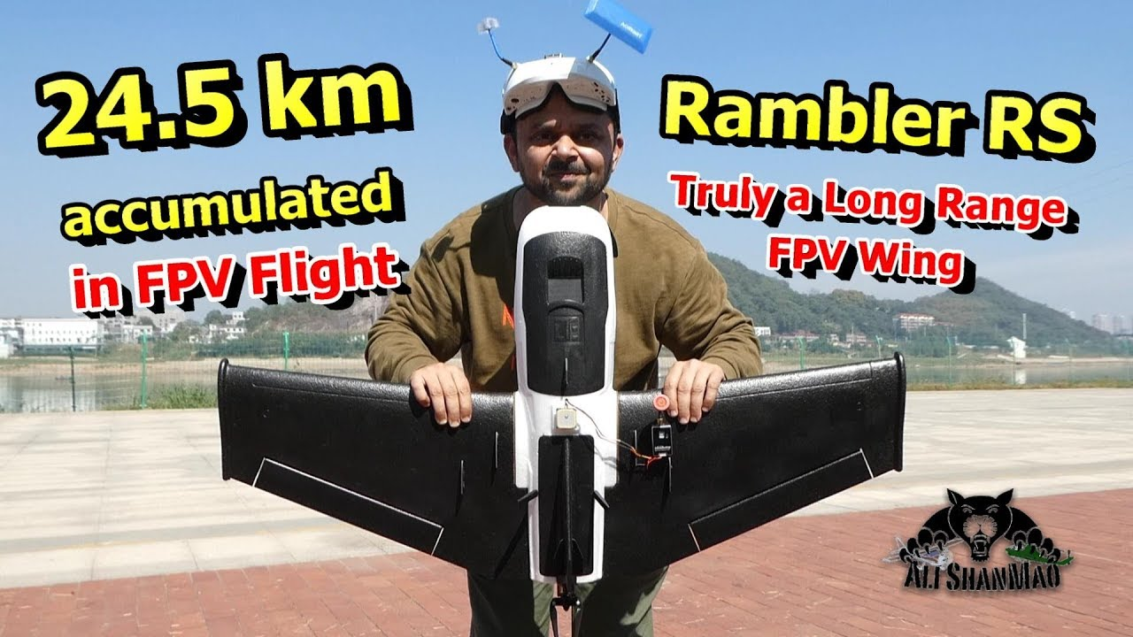 24km accumulated FPV Flight Rambler RS Long Range FPV Wing
