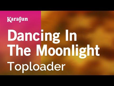 Karaoke Dancing In The Moonlight - Toploader *