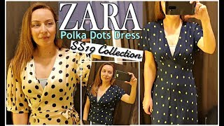 SPRING 2019 NEW FASHION MUST HAVE-THE POLKA DOTS DRESS ZARA SS19 COLLECTION