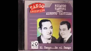 Ricardo Tanturi con Alberto Castillo - El Tango es el tango (1996)