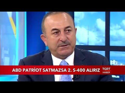 """Bakan Çavuşoğlu: """"ABD Patriot Satmazsa 2. S-400 Alırız"""""""