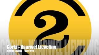 Gorki - Vaarwel Lieveling | 2 Meter Sessies | 1998
