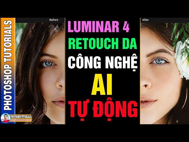 Luminar 4 Retouch Da Công Nghệ AI Tự Động 🔴 MrTriet Photoshop Tutorials
