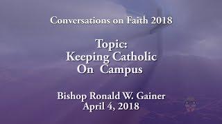 Keeping Catholic on Campus 2018