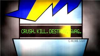 General Mumble - Crush. Kill. Destroy. Swag.